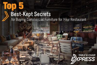 Top 5 Best-Kept Secrets for Buying Commercial Furniture for Your Restaurant